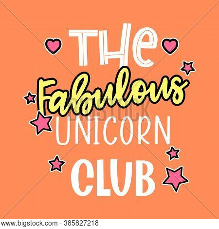 The Fabulous Unicorn Club Typography, Print For Graphic Tee, Slogan Print Vector