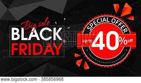 Abstract Black Friday Banner Template. Big Sale. Special Offer Up To 40 Percent Discount. Design Of
