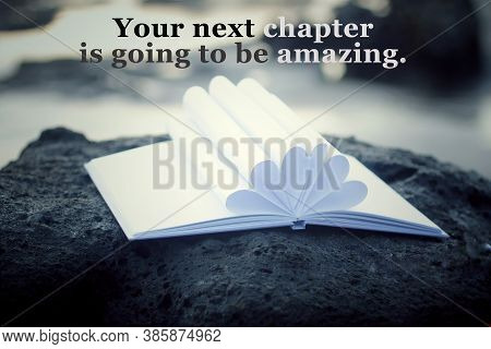 Inspirational Motivational Quote - Your Next Chapter Is Going To Be Amazing. With Open Book And Whit