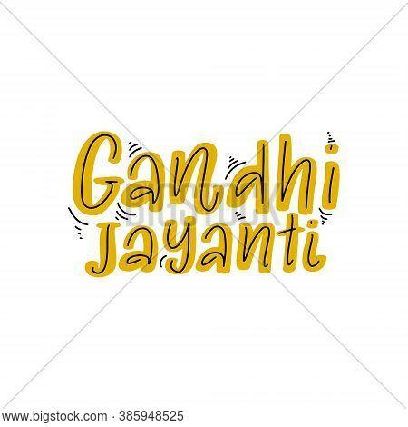 Lettering Illustration With Gandhi Jayanti For Concept Design.