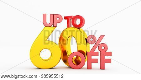 Up To 60% Sixty Off Word Isolated On White Background. Special Offer 60% Discount Tag, 3d Render