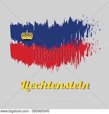 Brush Style Color Flag Of Liechtenstein Flag, Blue And Red, Charged With A Gold Crown. With Name Tex