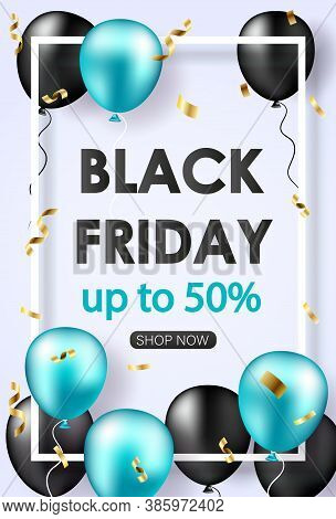 Black Friday Sale poster with shiny balloons, confetti. Black friday sale banner. Black friday sale banner. Celebration Balloon Sales Black Friday on a Grey background. Balloons Black Friday. Balloons Black friday with gold realistic bow on the black back