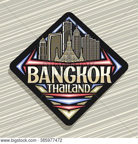 Vector Logo For Bangkok, Black Road Sign With Outline Illustration Of Modern Bangkok City Scape On D