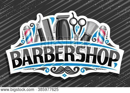Vector Logo For Barbershop, White Decorative Sign Board With Professional Beauty Accessories, Unique