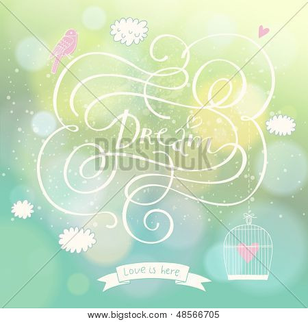 Romantic dream postcard with clouds, bird and cage in the sky. Vector lovely background with bokeh effect. Wedding invitation design.