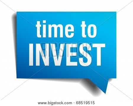 Time To Invest Blue 3D Realistic Paper Speech Bubble Isolated On White