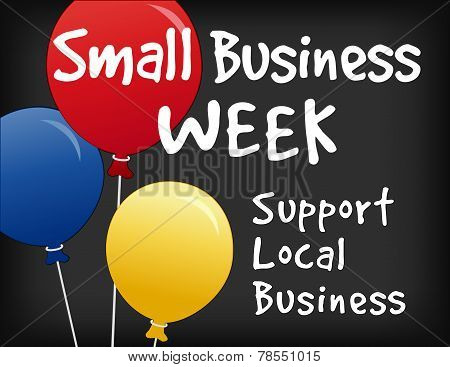 Small Business Week horizontal chalk board sign, slate background with text advertising support of local neighborhood stores. poster