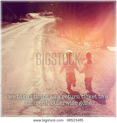 Inspirational Typographic Quote - We take photos as a return ticket to a moment, otherwise gone poster