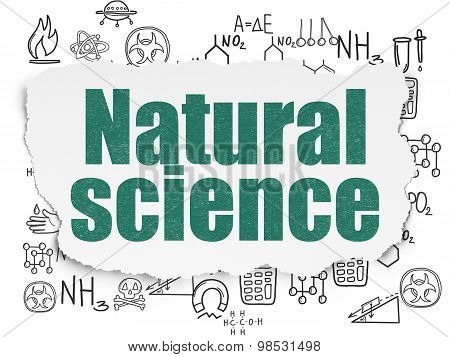 Science concept: Natural Science on Torn Paper background