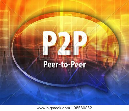 Speech bubble illustration of information technology acronym abbreviation term definition P2P peer to peer