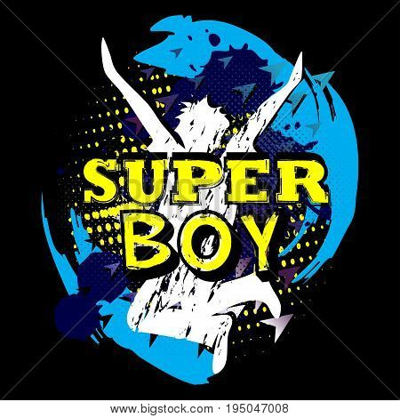 Super Boy. Typography Graphic Print, Abstract Fashion Drawing For T-shirts. Creative Design For Boys