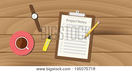 project notes illustration with clipboard and paper work document text with watch pencil and cup of coffee on top of the table vector