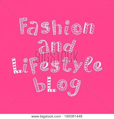 Fashion and lifestyle blog modern lettering in ethnic scandinavian style. Cute design for social media banner. Unique font. Trendy vector illustration