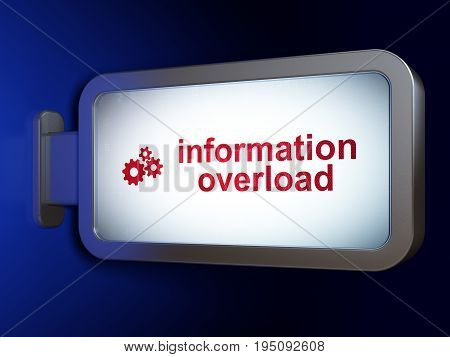 Information concept: Information Overload and Gears on advertising billboard background, 3D rendering