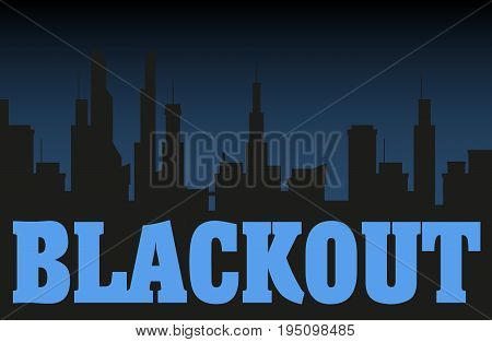 Blackout night city vector illustration. Dark silhouettes of buildings and dark sky