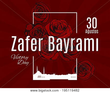 Turkey holidayZafer Bayrami 30 Agustos Translation from Turkish: The Victory Day of 30 August. Vector simple frame with skyline of Istanbul city and wine roses on sunburst background