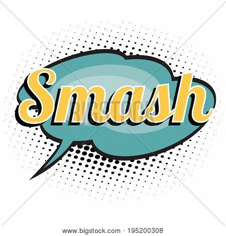 smash comic word. Pop art retro vector illustration