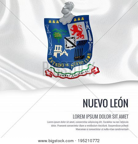 Mexican state Nuevo Leon flag waving on an isolated white background. State name and the text area for your message. 3D illustration.