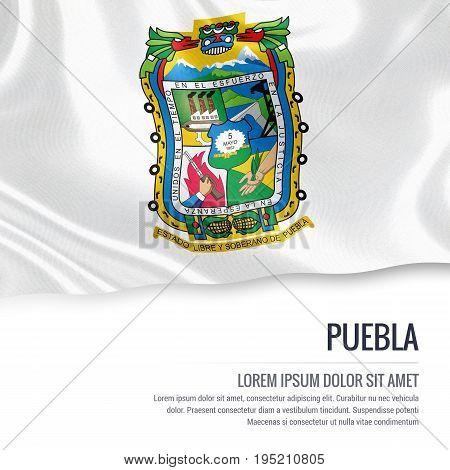 Mexican state Puebla flag waving on an isolated white background. State name and the text area for your message. 3D illustration.