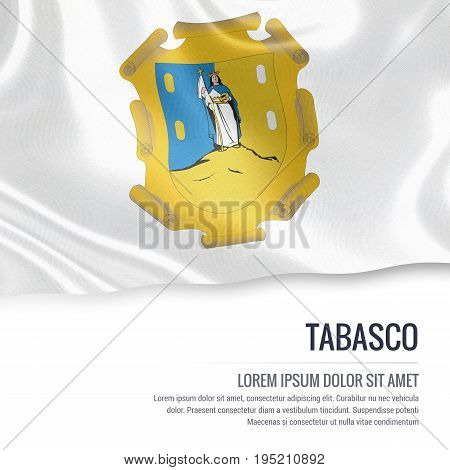 Mexican state Tabasco flag waving on an isolated white background. State name and the text area for your message. 3D illustration.