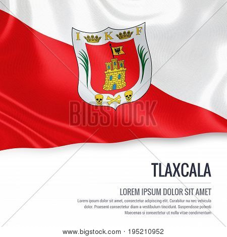 Mexican state Tlaxcala flag waving on an isolated white background. State name and the text area for your message. 3D illustration.