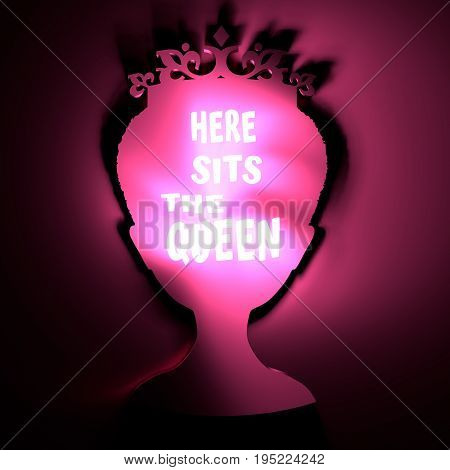 Vintage queen silhouette. Elegant silhouette of a female head. Quote here sits the queen text. Motivation phrase. 3D rendering. Neon bulb illumination