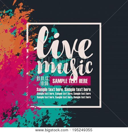 Vector poster with colorful abstract spots the inscription live music and place for text in retro style on black background