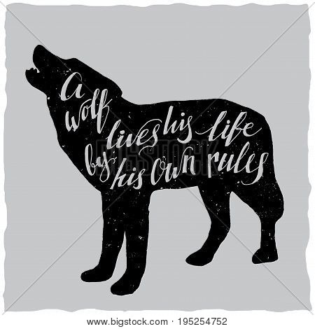 Hand drawn lettering poster about wolf lives his life by his own rules vector illustration