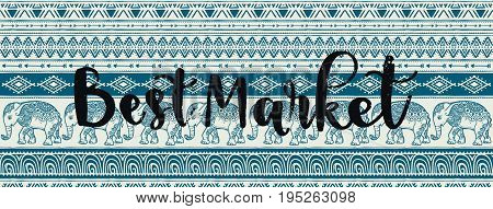 Template banners for Boho Market or Shop. Tribal elements. Vector illustration. Ethnic pattern  elephant on the background. African, indian style