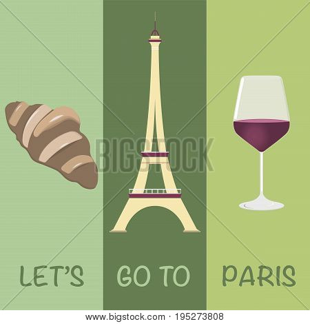 Let's go to Paris. Eiffel tower, croissant and a glass of red wine in pistachio colors.