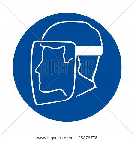 Safety sign with face shield must be worn