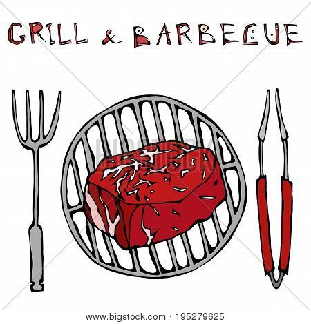 Filet Mignon Steak on the Grill for BBQ, Tongs and Fork. Lettering Grill and Barbecue. Isolated On a White Background. Realistic Doodle Cartoon Style Hand Drawn Sketch Vector Illustration.