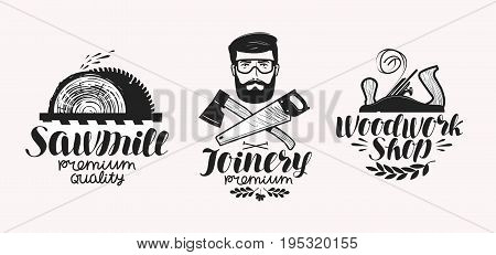 Joinery, sawmill label set. Woodwork shop icon or logo. Handwritten lettering, calligraphy vector illustration isolated on white background