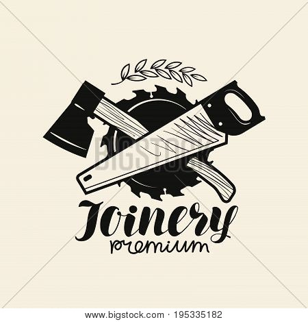 Joinery logo. woodwork, carpentry icon or label. Vector illustration