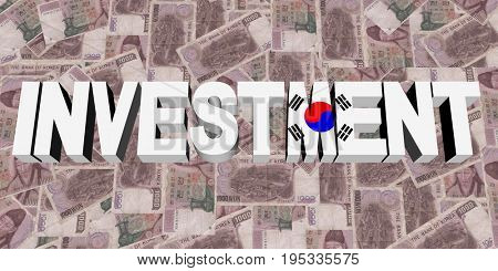Investment text with Korean flag on currency 3d illustration