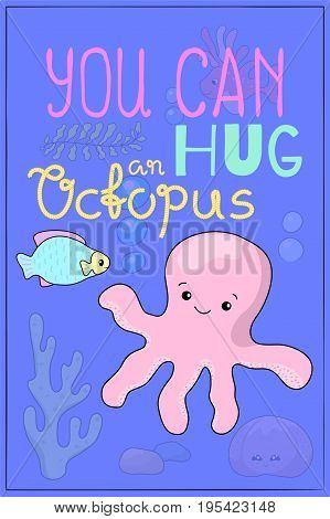 Cute octopus cartoon vector illustration. Underwater animal of tropical seashore. Snorkeling or diving poster. Undersea wildlife cartoon postcard. Sea animal octopus nursery decor. Seashore poster