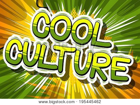 Cool Culture - Comic book style phrase on abstract background.