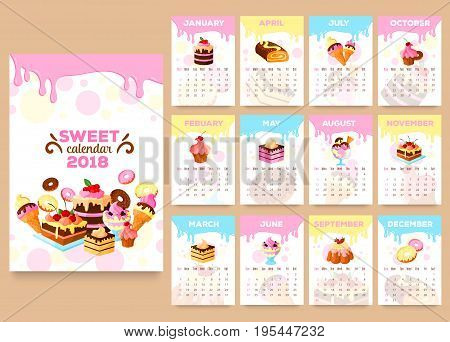 Sweet pastry desserts 2018 calendar template in pages. Vector design of chocolate cakes or charlotte pie, tiramisu biscuit or brownie cookie, wafer tortes and fruit or berry ice cream