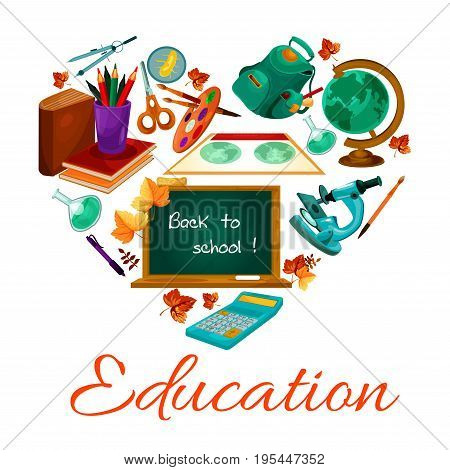 Education Back to School poster of study supplies. Vector heart of school backpack with pencil or pen and microscope, calculator and math formula on chalkboard, geography globe map and notepads