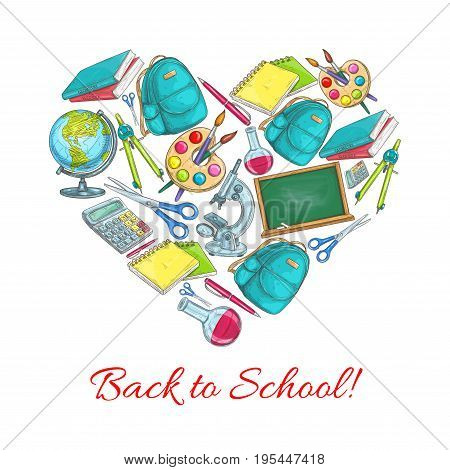Back to School poster of supplies and school books or pencils stationery in heart shape. Vector backpack and chalkboard, education and classes items of physics, geography or astronomy and mathematics