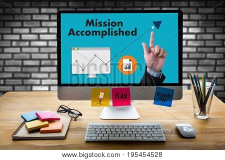 Mission Accomplished Business To Goal Success Proud And Big Dream