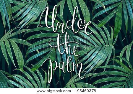 Vector palm frond. Tropical leaves seamless pattern. Banana leaf background. Exotic card. Hawaiian summer print. Jungle plants. Trendy poster. Under the palm lettering.