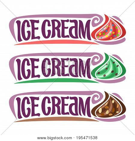 Vector set labels for Ice Cream: 3 vintage stickers for red gelato with sprinkles, green mint chocolate chip, rocky road soft serve ice cream, lettering text - ice cream for frozen whipped dessert.