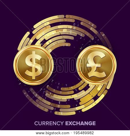 Money Currency Exchange Vector. Dollar, GBP. Golden Coins With Digital Stream. Conversion Commercial Operation For Business Investment, Travel.