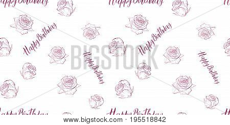 Seamless pattern with dark red contoured rose flowers and illustration Happy Birthday on white background . Vector