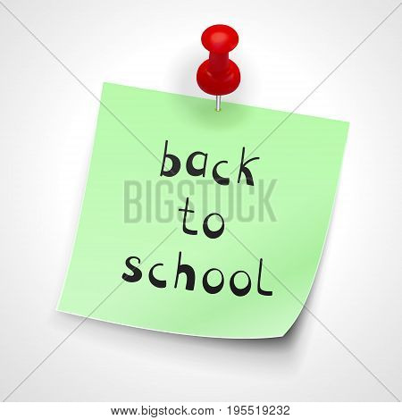 Attached with a red button green sheet of paper  with the inscription back to school. Vector illustration