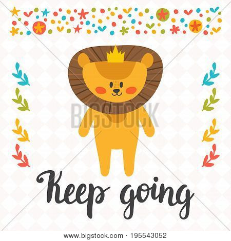 Keep Going. Inspirational Quote. Hand Drawn Lettering. Motivational Poster. Cute Little Lion