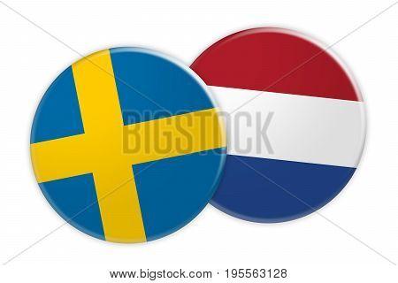 News Concept: Sweden Flag Button On Netherlands Flag Button 3d illustration on white background