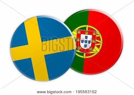 News Concept: Sweden Flag Button On Portugal Flag Button 3d illustration on white background